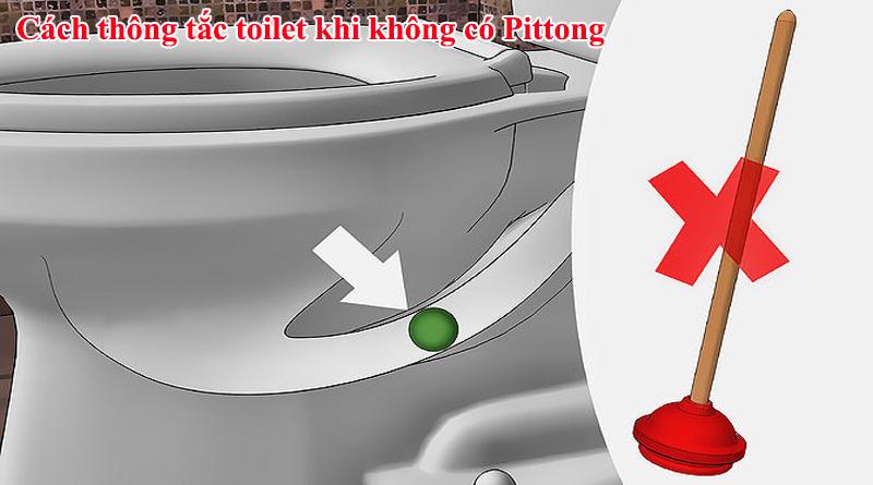 cach thong tac toilet khi khong co pittong